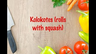 How to cook - Kolokotes (rolls with squash)
