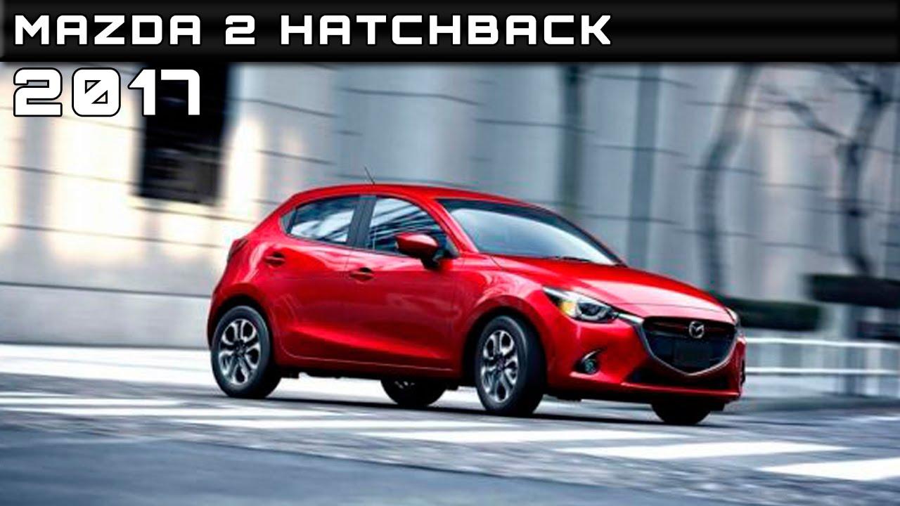 2017 mazda 2 hatchback review rendered price specs release date
