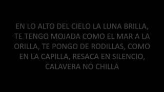 CALAVERA NO CHILLA LETRA - NATOS Y WAOR
