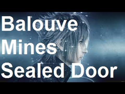 Final Fantasy 15 - Balouve Mines Sealed Door Location