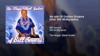 My Isle Of Golden Dreams (feat. Bill Wolfgramm)