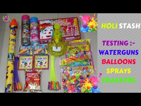 HOLI STASH | TESTING PICHKARI,BALLOONS,SPRAYS,CRACKERS | 🔥🔥