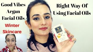 Good Vibes Argan Facial Oil with Silver Leaves | How To use Facial Oils |SWATI BHAMBRA