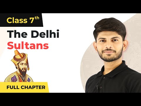 The Delhi Sultans Full Chapter Class 7 History | NCERT Class
