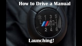 How to Drive a Manual - (Launching from a Standstill)