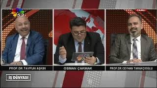 07/12/2018  OSMAN ÇAKMAK'LA İS DÜNYASI