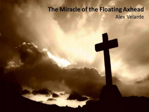 The Miracle of the Floating Axhead
