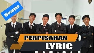 WESAYKO - PERPISAHAN ( VIDEO LYRIC )