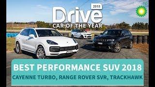 Best Performance SUV of 2018, Porsche Cayenne Turbo, Range Rover Sport SVR, Jeep Trackhawk