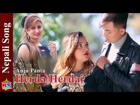 Herda herdai    New Nepali Song 2019 By  Anju Panta   Ft. Pramila/Subash/Junu