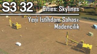 Madencilik  Cities Skylines Türkçe  Bölüm 32