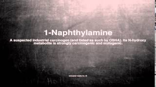 Medical vocabulary: What does 1-Naphthylamine mean