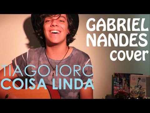 TIAGO IORC - Coisa Linda Gabriel Nandes Cover