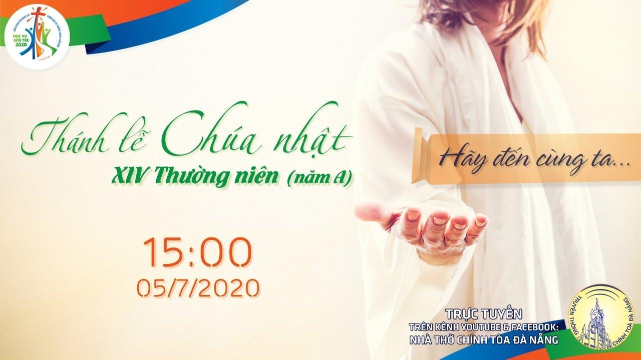 ⭕️Thánh Lễ Chúa Nhật 14 Thường Niên  | 15g00 ngày 05/07/2020 | Nhà thờ Chính Tòa Đà Nẵng