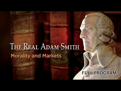 The Real Adam Smith: Morality and Markets - Full Video
