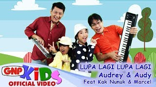 Lupa Lagi Lupa Lagi - Audrey & Audy feat Kak Nunuk & Marcel Aulia (official Mp3 HD)