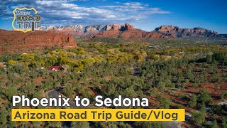 Phoenix to Sedona - Southwest Road Trip [Ep. 3]