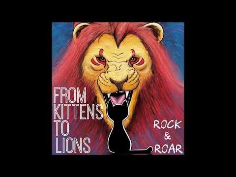 From Kittens To Lions - Release Me ( EP Rock & Roar )
