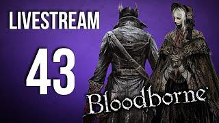 LIVE STREAM #43 – Bloodborne, czyli rozwalę tego pada!
