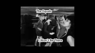 The Equals -  I Won't Be There (Party 1967)