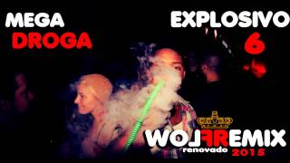 Mega Droga Explosivo 6 [Peco dj FT Clear Mix] FLOWREMIX
