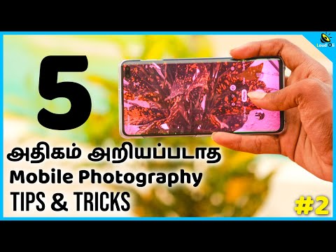 5 Top Mobile Photography Tips & Tricks #2 in Tamil – Loud Oli Tech