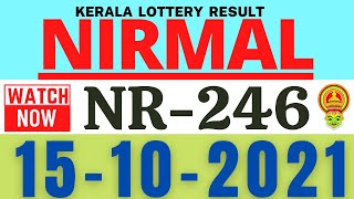 KERALA NIRMAL NR-246 LOTTERY RESULT TODAY 15.10.21|KERALA LOTTERY RESULT TODAY | NR246 TOP 3