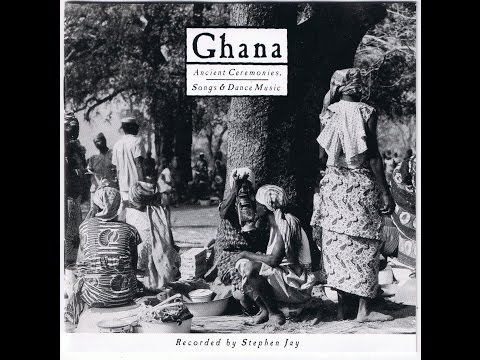 Ghana: Ancient Ceremonies, Songs, & Dance Music