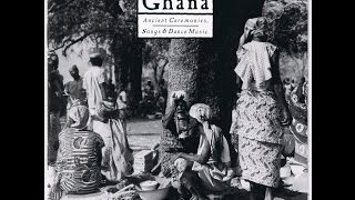 Ghana: Ancient Ceremonies, Songs, & Dance Music
