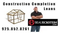 Hard Money Lender Beau Eckstein on Construction Completion Loans 925-852-8261