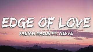 Fabian Mazur - Edge of Love (Lyrics) feat. Nevve