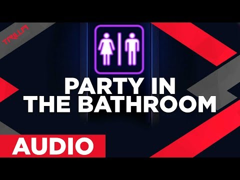 Party In The Bathroom Trilla X Feat Bayybe Hazy Shazam - Party in the bathroom
