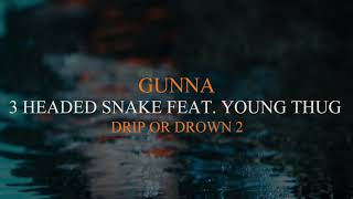 Gunna - 3 Headed Snake Feat. Young Thug [Official Audio] thumbnail
