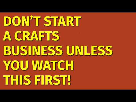 How to Start a Crafts Business | Including Free Crafts Business Plan Template