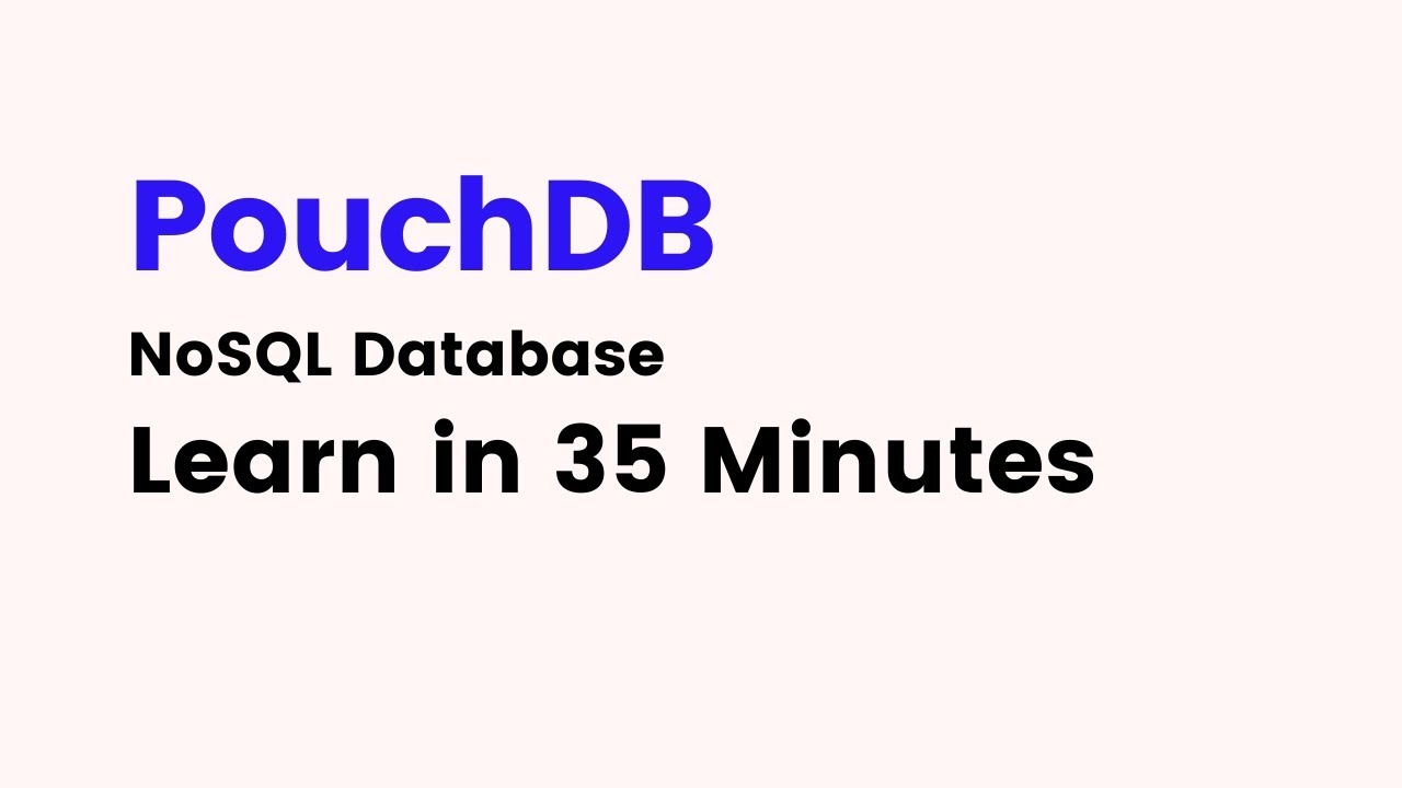 How to Use PouchDB Database in 35 Minutes
