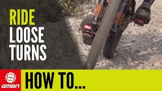 How To Ride Loose Turns | Mountain Bike Skills