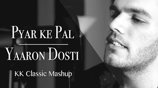 Pyar Ke Pal | Yaaron (KK Classic Mashup) by Avish Sharma ft. Zorran Mendonsa