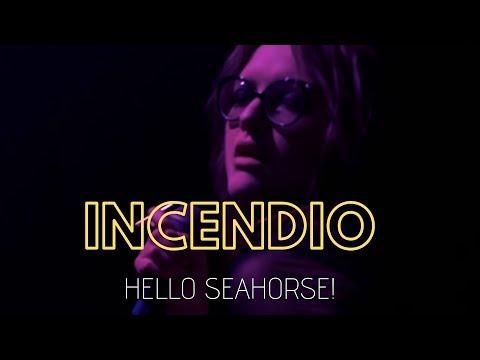 Hello Seahorse! - Incendio (Video Oficial)