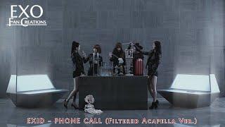 EXID - Phone Call (Acapella Ver.)