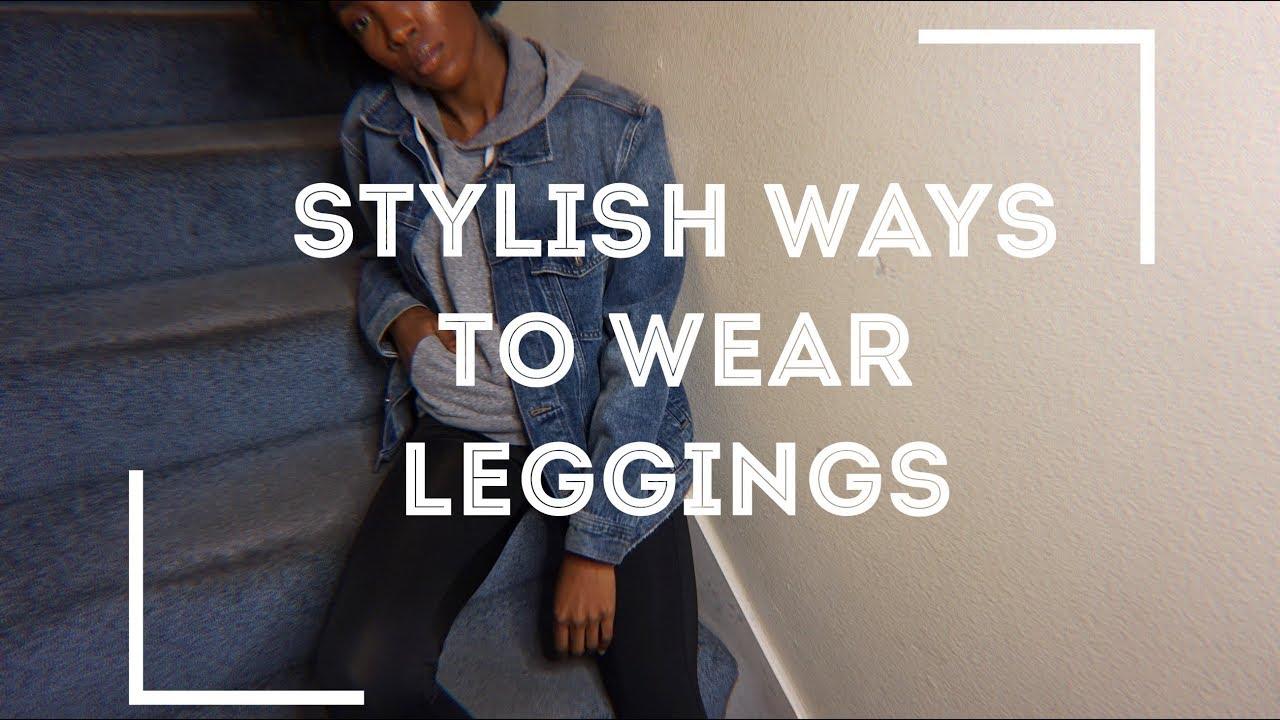 Stylish ways to wear leggings