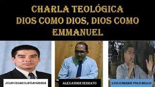 Dios como Dios y Dios como Emanuel (como un hombre entre nosotros)