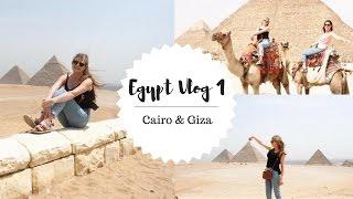 EGYPT VLOG 1 | Cairo and Giza