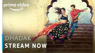 Dhadak | Janhvi Kapoor, Ishaan Khattar | Stream Now | Bollywood Movie | Amazon Prime Video