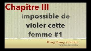 King Kong théorie, Chap III: Impossible de violer cette femme pleine de vice 1/4