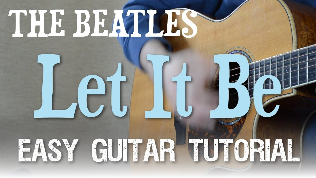 Let It Be Easy Guitar Tutorial The Beatles 4 Easy Chords Youtube