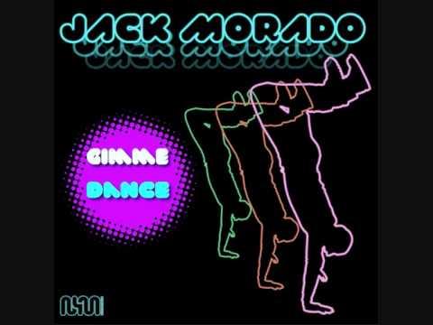 Jack Morado-Gimme Dance (Sean Finn Edit)