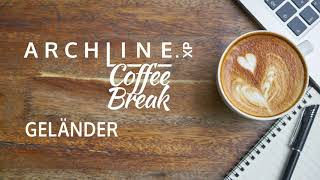 ARCHLine.XP - Die CAD + BIM Software Coffe Break Geländer