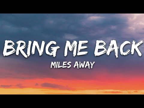 Miles Away - Bring Me Back Ft Claire Ridgely