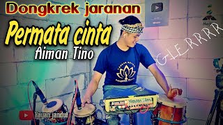 Download Lagu Permata cinta  Ainan Tino ( Cover ) Dongkrek jaranan by Yayan jandut mp3