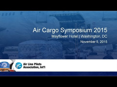 Air Cargo Symposium 2015 - Part 1 - Welcome Address and Opening Keynote Address